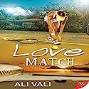 Love Match Audiobook by Ali Vali Narrated by AJ Ferraro