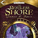 The Restless Shore: Forgotten Realms: The Wilds, Book 2 (       UNABRIDGED) by James P. Davis Narrated by Paul Neal Rohrer
