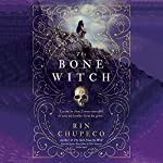 The Bone Witch: The Bone Witch, Book 1 | Rin Chupeco