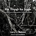 Run Through the Jungle: Real Adventures in Vietnam with the 173rd Airborne Brigade Audiobook by Larry J. Musson Narrated by David Drummond
