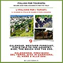 Italian for Tourists Ninth Lesson: Calendar, Weather Forecasting and Field Trips: L' Italiano per i Turisti Nona Lezione: Calendario, Previsioni del ... di Mauro e Carla Bianchi) (Italian Edition) (       UNABRIDGED) by Lee DeMilo Narrated by Lee DeMilo