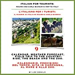 Italian for Tourists Ninth Lesson: Calendar, Weather Forecasting and Field Trips: L' Italiano per i Turisti Nona Lezione: Calendario, Previsioni del ... di Mauro e Carla Bianchi) (Italian Edition) | Lee DeMilo