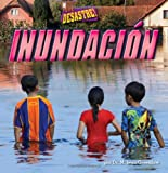 img - for Inundacion = Flood (Pedacitos Primeros Lectores: Que Desastre!) (Spanish Edition) book / textbook / text book
