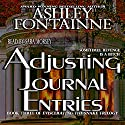 Adjusting Journal Entries: Eviscerating the Snake, Book 3 (       UNABRIDGED) by Ashley Fontainne Narrated by Sara Morsey