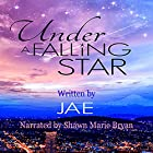 Under a Falling Star Hörbuch von  Jae Gesprochen von: Shawn Marie Bryan