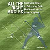 img - for All the Right Angles: From Gear Ratios to Calculating Odds: Mathematics in the World of Sports book / textbook / text book