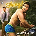 Shiny! Audiobook by Amy Lane Narrated by Tyler Stevens