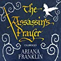 The Assassin's Prayer: Mistress Of The Art Of Death 4 Audiobook by Ariana Franklin Narrated by Diana Bishop