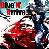 Dive'N'Arrive (feat. 初音ミク)