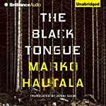 The Black Tongue | Marko Hautala,Jenni Salmi - translator