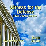 Witness for the Defense: Kali O'Brien, Book 4 | Jonnie Jacobs