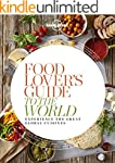 Food Lover's Guide to the World: Expe...