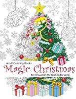 Adult Coloring Book: Magic Christmas : for Relaxation Meditation Blessing (Volume 8)