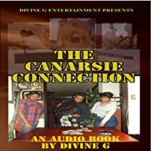 The Canarsie Connection (       UNABRIDGED) by Divine G Narrated by Divine G