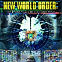 New World Order: The Conspiracy to Rule Your Mind  by Ian Crane Narrated by Ian Crane