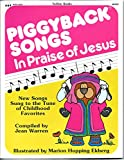 img - for Totline Piggyback Songs in Praise of Jesus ~ New Songs Sung to the Tune of Childhood Favorites book / textbook / text book