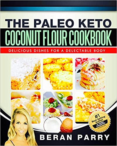 Paleo Recipes: The PALEO KETO COCONUT FLOUR COOKBOOK (Paleo Diet, Paleo Diet For Beginners, Paleo Diet Cookbook, Paleo Diet Recipes, Paleo, Paleo Cookbook): Delicious Dishes for a Delectable Body