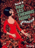 par les chemins noirs t.1 ; les prologues (2754801006) by David B.