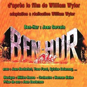 Ben-Hur, d'après le film de Wylliam Wyler Performance Auteur(s) : Lewis Wallace Narrateur(s) : Jean Servais, Jean Rochefort, Yves Furet, Sylvine Delannoy