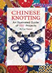 Chinese Knotting: An Illustrated Guid...