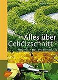 Image de Alles über Gehölzschnitt: Ziergehölze, Obst und Formschnitt (Steinbachs Naturführer)