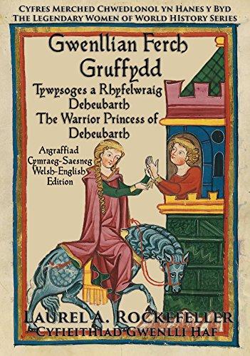 gwenllian-ferch-gruffydd-tywysoges-a-rhyfelwraig-deheubarth-the-warrior-princess-of-deheubarth-cyfre