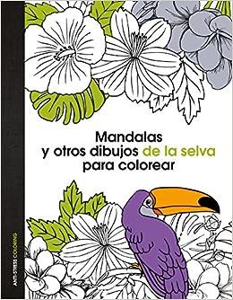 Mandalas y otros dibujos de la selva para colorear (Spanish) Hardcover