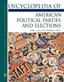 img - for Encyclopedia of American Political Parties and Elections (Facts on File Library of American History) book / textbook / text book