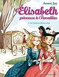 """Afficher """"Elisabeth princesse à Versailles n° 2 Le Cadeau de la reine"""""""