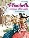 Elisabeth, princesse � Versailles, tome 2 : Le cadeau de la reine par Jay