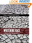 Whitening Race: Essays in Social and...