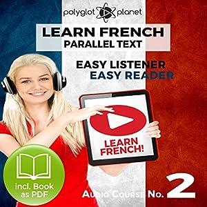 Learn French- Easy Reader - Easy Listener - Parallel Text Audio Course No. 2 Hörbuch von  Polyglot Planet Gesprochen von: Caroline Dumont, Christopher Tester