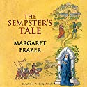 The Sempster's Tale Audiobook by Margaret Frazer Narrated by Anne Dover