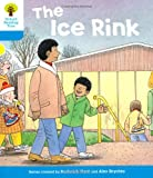 The Ice Rink. Roderick Hunt, Gill Howell (Ort First Sentences)