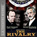 The Rivalry (       UNABRIDGED) by Norman Corwin Narrated by Paul Giamatti, James Gleason, Tony Palermo, Lily Rabe, David Strathairn, Shannon Cochran