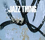 Grand Gallery presents JAZZ THING
