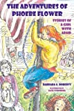 The Adventures of Phoebe Flower: Stories of a Girl with ADHD [Paperback]