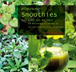 Wildkr�uter-Smoothies - Pure Kraft au...