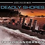 Deadly Shores: Destroyermen, Book 9 (       UNABRIDGED) by Taylor Anderson Narrated by William Dufris