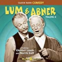 Lum & Abner, Volume 8 Radio/TV Program by Chester Lauck, Norris Goff Narrated by Chester Lauck, Norris Goff