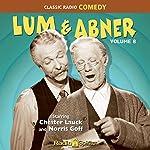 Lum & Abner, Volume 8 | Chester Lauck,Norris Goff