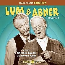 Lum & Abner, Volume 8 Radio/TV Program by Chester Lauck, Norris Goff Narrated by Chester Lauck, Norris Goff