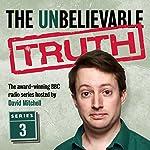 The Unbelievable Truth, Series 3 | Jon Naismith,Graeme Garden