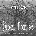 Broken Promises: Mary O'Reilly Paranormal Mystery, Book 8 Audiobook by Terri Reid Narrated by Erin Spencer