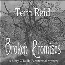 Broken Promises: Mary O'Reilly Paranormal Mystery, Book 8 (       UNABRIDGED) by Terri Reid Narrated by Erin Spencer
