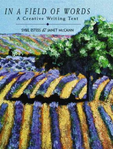 In a Field of Words: A Creative Writing Text In a Field of Words