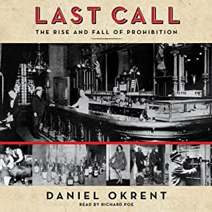 Last Call: The Rise and Fall of Prohibition | [Daniel Okrent]