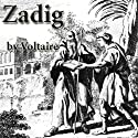 Zadig (       UNABRIDGED) by Voltaire Narrated by Walter Covell