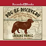 Dog of Discovery: A Newfoundland's Adventures with Lewis and Clark | Laurence Pringle
