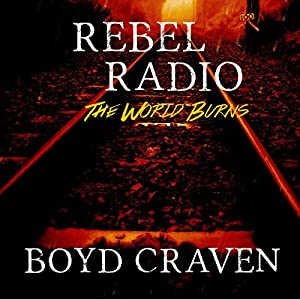 Rebel Radio: A Post-Apocalyptic Story Audiobook